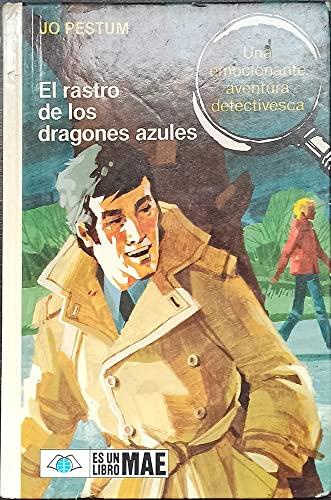 9788474541960: El rastro de los dragones azules