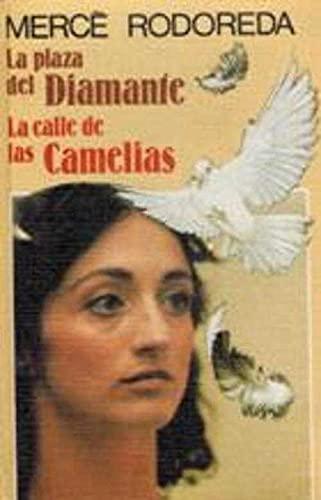 9788474542622: LA PLAZA DEL DIAMANTE/ LA CALLE DE LAS CAMELIAS
