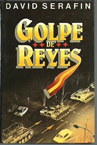 9788474543407: Golpe de Reyes / David Serafín ; [traducción Antonio Prometeo-Moya