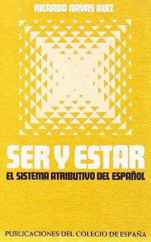 9788474550009: Ser y estar : estudio del sistema atributivo español (Colección lingü¸stica)