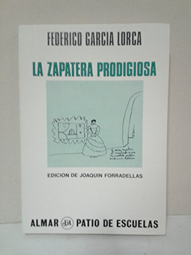 La Zapatera Prodigiosa (Colecci?n Patio de Escuelas): Garcia Lorca