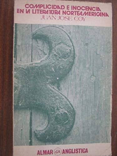 9788474550245: COMPLICIDAD E INOCENCIA EN LA LITERATURA NORTEAMERICANA