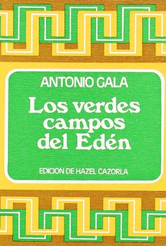 LOS VERDES CAMPOS DEL EDÉN.: GALA Antonio.