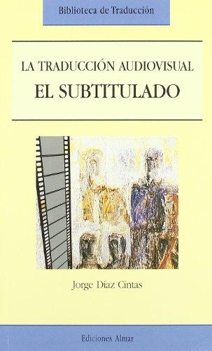 9788474550696: Traduccion audiovisual: el subtitulado