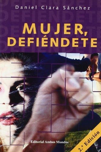 9788474550948: Mujer, defiéndete
