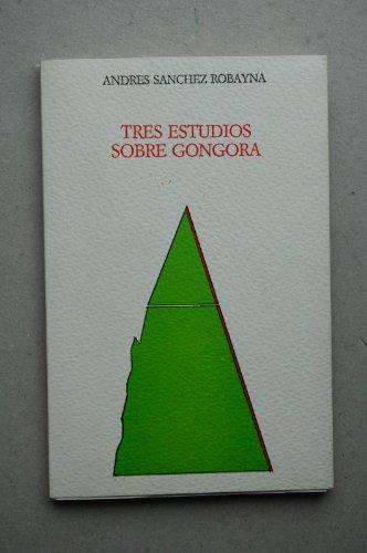 9788474561722: Tres estudios sobre Gongora (Llibres del mall) (Spanish Edition)
