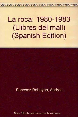 9788474562354: La roca: 1980-1983 (Llibres del mall) (Spanish Edition)