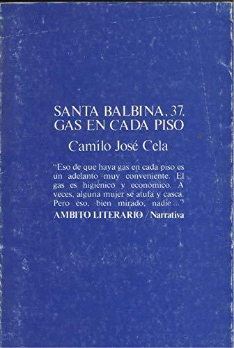 Santa Balbina, 37. Gas en cada piso: CELA, Camilo José