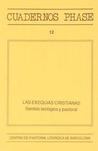 9788474671599: Exequias Cristianas, Las (CUADERNOS PHASE)