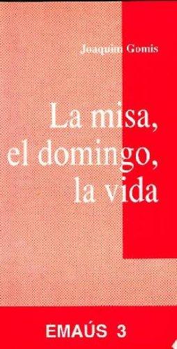 MISA, EL DOMINGO, LA VIDA, LA: GOMIS SANAHUJA, JOAQUIM.