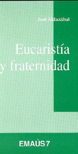 9788474672732: Eucaristía y fraternidad