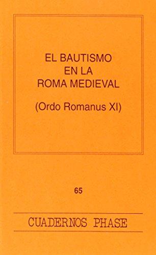 9788474673500: Bautismo en la Roma medieval (Ordo romanus XI),El