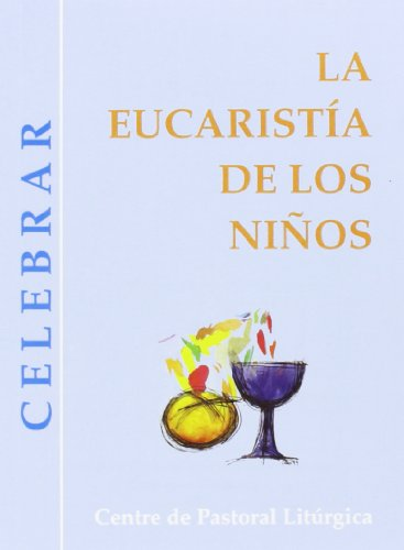 9788474673760: Eucaristía de los niños, La (CELEBRAR)