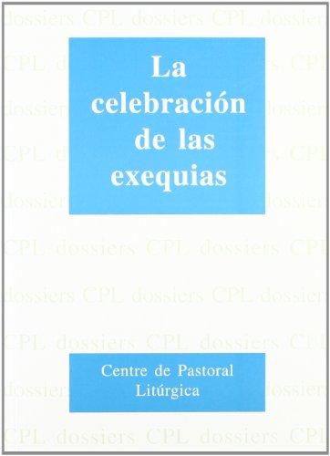 9788474676068: Celebración de las exequias, La (DOSSIERS CPL)