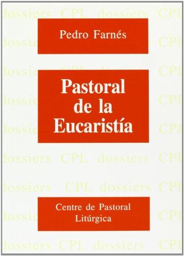 Pastoral de la Eucaristía: Pere Farnés Scherer