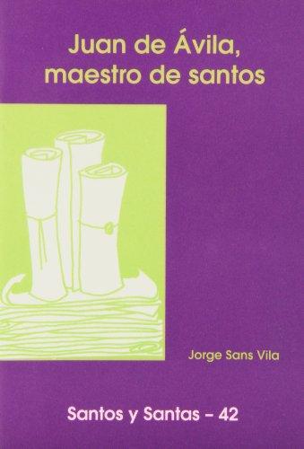 9788474676211: Juan de Ávila, maestro de santos: 42 (Santos y Santas)