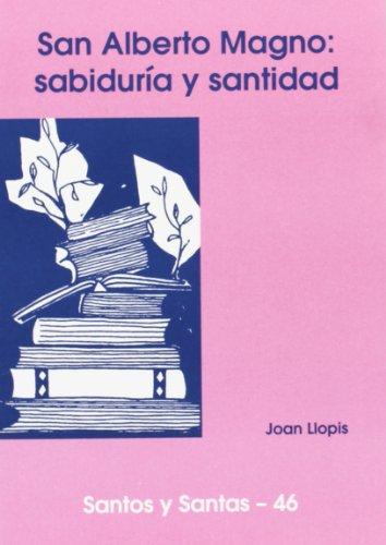 San Alberto Magno: sabiduría y santidad: Joan Llopis Sarrió