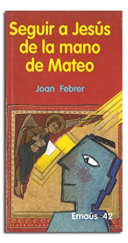 9788474676624: Seguir a Jesus De La Mano De Mateo: 42 (Emaús)