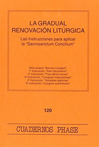 9788474677614: Gradual renovación litúrgica, La: Las instrucciones para aplicar la 'Sacrosanctum Concilium' (CUADERNOS PHASE)