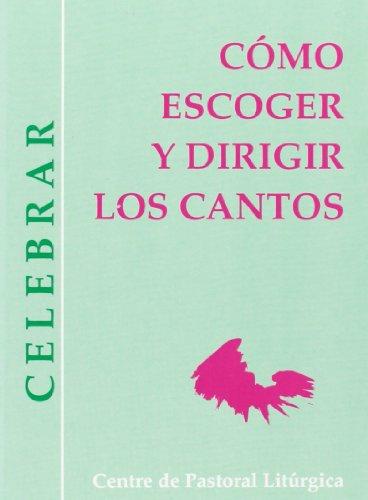 Cómo escoger y dirigir los cantos: Josep Lligadas Vendrell