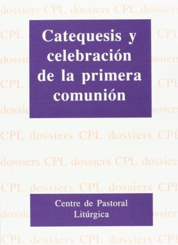 9788474677751: Catequesis y celebración de la primera comunión (DOSSIERS CPL)