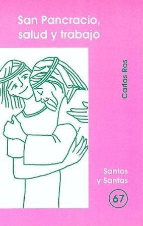 9788474677874: San Pancracio, salud y trabajo (SANTOS Y SANTAS)