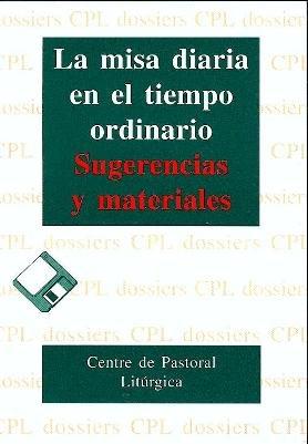 La misa diaria en el tiempo ordinario.: Josep Lligadas Vendrell