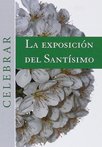 9788474678086: Exposición del Santísimo, La (CELEBRAR)