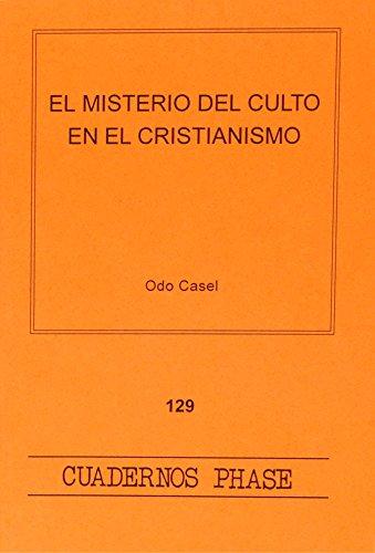 El misterio del culto en el cristianismo: Odo Casel