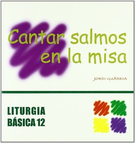 Cantar salmos en la misa: Jordi Guárdia i