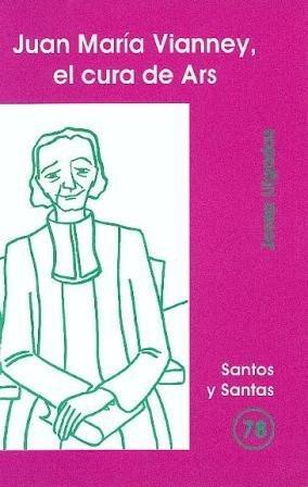 9788474678758: Juan María Vianney, el cura de Ars (SANTOS Y SANTAS)