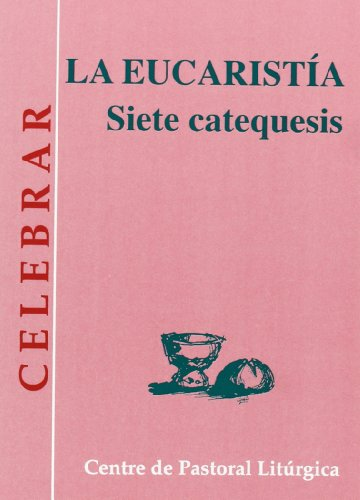 9788474678925: Eucaristía. Siete Catequesis, La