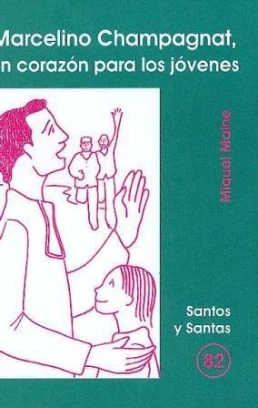 9788474678963: Marcelino Champagnat, un corazón para los jóvenes