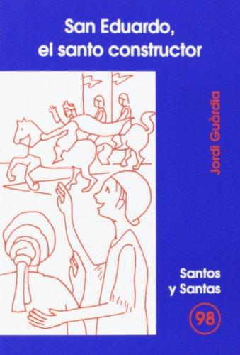 San Eduardo, el santo constructor: Jordi Guárdia i