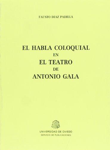 9788474681086: El teatro de Antonio Gala (Spanish Edition)