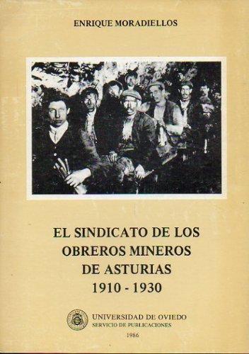 9788474681116: El Sindicato de los obreros mineros de Asturias, 1910-1930 (Spanish Edition)