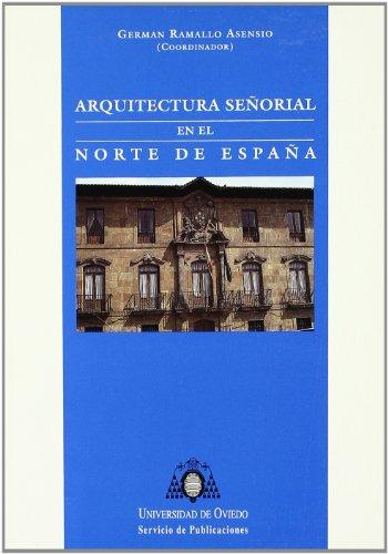 9788474687804: Arquitectura senorial en el norte de Espana (Spanish Edition)