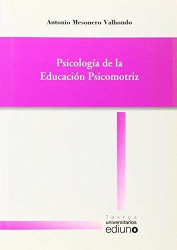 Psicología de la educación psicomotriz: Antonio Mesonero Valhondo
