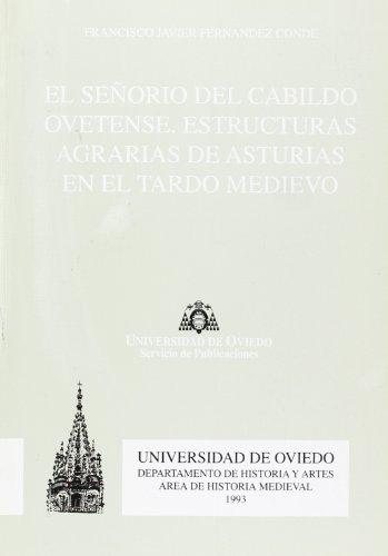 9788474688160: El señorío del cabildo ovetense. Estructuras agrarias de Asturias en el Tardo Medievo