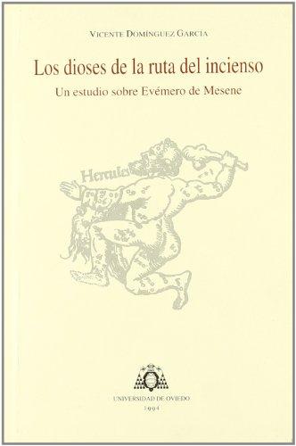 9788474688450: Los dioses de la ruta del incienso: Un estudio sobre Evemero de Mesene (Spanish Edition)