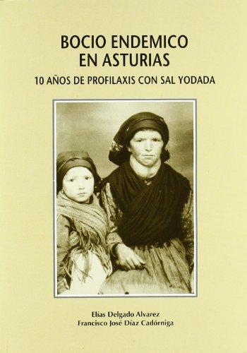 9788474689044: Bocio endémico en Asturias. 10 años de profilaxis con sal yodada
