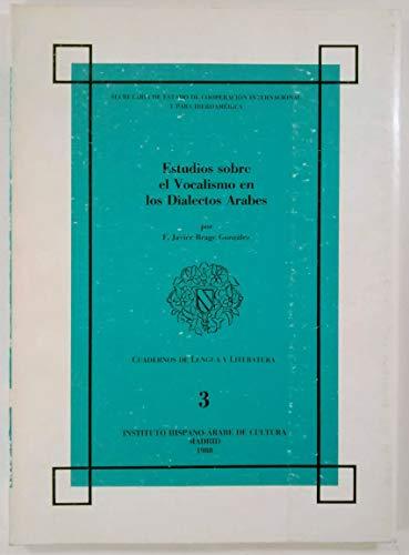 9788474720907: Estudios sobre el vocalismo en los dialectos arabes (Cuadernos de lengua y literatura) (Spanish Edition)