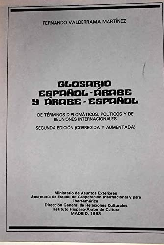 9788474720938: Glosario español-arabe y arabe-español de términos diplomáticos, políticos y de reuniones internacionales (Spanish Edition)
