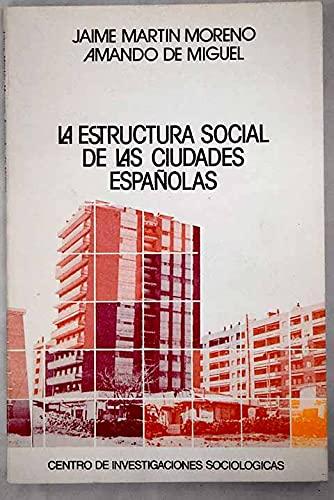 La estructura social de las ciudades espanolas (Coleccion Monografias - Centro de Investigaciones ...