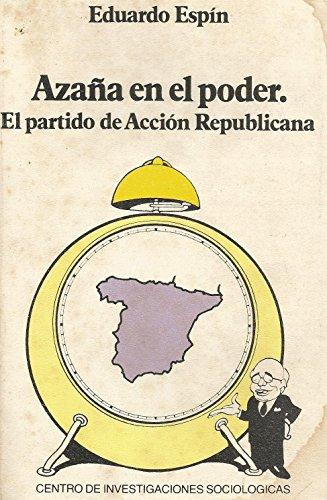 9788474760330: Azaña en el poder: El partido de Acción Republicana (Monografías)