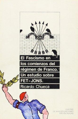 9788474760705: El fascismo en los comienzos del regimen de Franco: Un estudio sobre FET-JONS (Coleccion Monografias / Centro de Investigaciones Sociologicas) (Spanish Edition)
