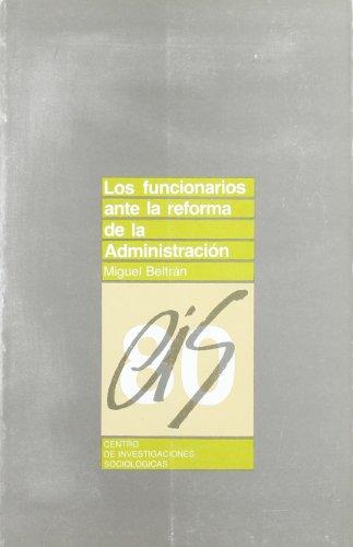 9788474760910: Los funcionarios ante la reforma de la administracion (Coleccion Monografias) (Spanish Edition)