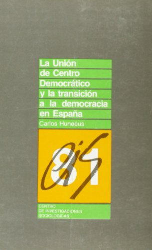 """9788474760927: La Unión de Centro Democrático y la transición a la democracia en España (Coleccion """"Monografías"""") (Spanish Edition)"""