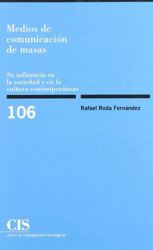 MEDIOS DE COMUNICACIÓN DE MASAS: SU INFLUENCIA EN LA SOCIEDAD Y EN LA CULTURA CONTEMPOR&...