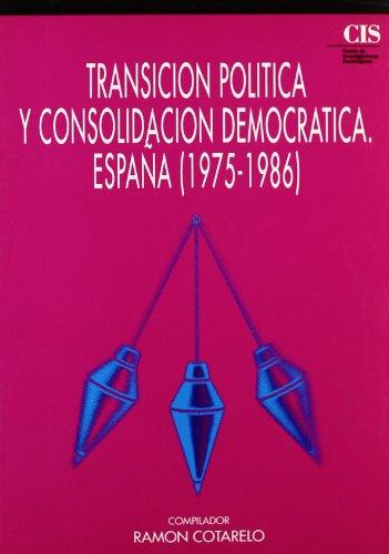 TRANSICIÓN POLÍTICA Y CONSOLIDACIÓN DEMOCRÁTICA. ESPAÑA (1975-1986) - COTARELO, Ramón (Compilador)